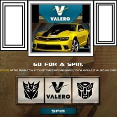 Did you SPIN to WIN yet? Play Valero's Instant WIN Game! INSTANTLY WIN a $10 Gas Card OR A private screening of The movie-Tranformers:Age of Extinction ALSO you'll be entered to WIN a 2014 Camaro!