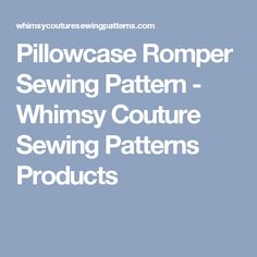 Pillowcase Romper Sewing Pattern - Whimsy Couture Sewing Patterns Products
