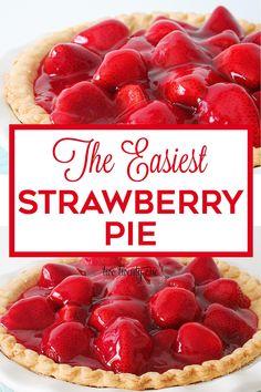 The easiest fresh strawberry pie recipe! Perfect no fuss recipe! Easy Pie Recipes, Fruit Recipes, Sweet Recipes, Dessert Recipes, Cooking Recipes, Quiche Recipes, Cake Recipes, Easy Strawberry Pie, Sweets