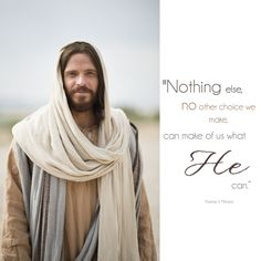 Nothing can make of us what Christ can!