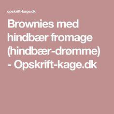 Brownies med hindbær fromage (hindbær-drømme) - Opskrift-kage.dk
