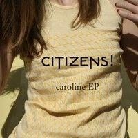 CITIZENS! - Caroline (Jupiter Remix)