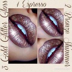 1 layer    Espresso 2 layers   Bronze Shimmer  3 layers   Gold Glitter Gloss