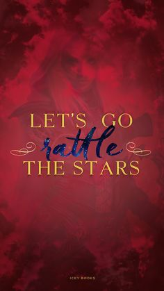 From iceybooks : Let's go rattle the stars