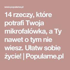 14 rzeczy, które potrafi Twoja mikrofalówka, a Ty nawet o tym nie wiesz. Ułatw sobie życie! | Popularne.pl