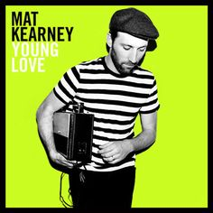 Mat Kearney- Young Love