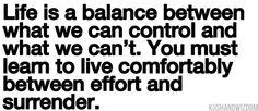 a balance of | effort and surrender