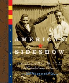 American+Sideshow:+An+Encyclopedia+of+History's+Most+Wondrous+and+Curiously+Strange+Performers