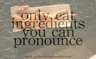 If you can't say it, don't eat it.