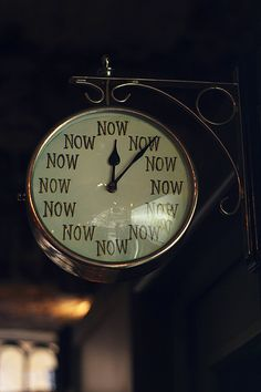 Time doesn't exist The time is now!