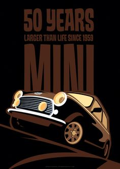 Another poster I did last year. This one is for the Mini Anniversary. It´s also avaliable from my website [link] Mini Anniversary Poster Mini Cooper Classic, Mini Cooper S, Classic Mini, Classic Cars, Mini Morris, Austin Mini, Dodge, Automobile, Mini Countryman
