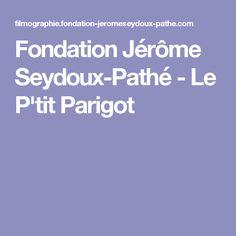 Fondation Jérôme Seydoux-Pathé - Le P'tit Parigot
