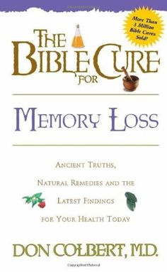 The Bible Cure for Memory Loss: Ancient Truths, Natural R…