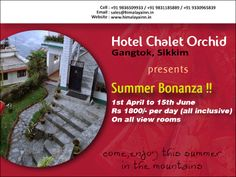 SPECIAL SUMMER OFFER FOR GANGTOK - SIKKIM FROM HOTEL CHALET ORCHID. CONTACT http://www.himalayainn.in  #guesthouse #gangtok
