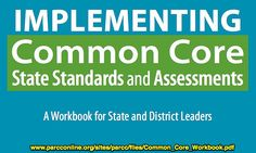 Common Core Implementation Guidelines for Leaders:  The Good & the Bad--Wesley Fryer  What we need in Oklahoma schools more than anything is NOT more tests or new tests aligned to new standards: We need fantastic, high-quality teachers and school administrators.