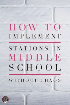 Successfully Using Stations in the Middle School Classroom