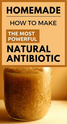 How to make the most powerful natural antibiotic.