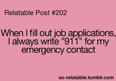 lmao. i always think about this. why would i list my mom....what is she gunna do? probably call 911. lol