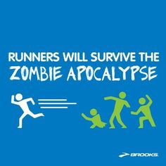 Runners will survive the zombie apocolypse