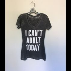 I Can't Adult Today Grey Burnout V Neck Black v neck t shirt, super soft burnout cotton  poly fabric  worn and distressed edges , fitted v necks Tops Tees - Short Sleeve