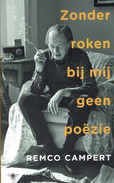 MIJN BOEKENKAST: Remco Campert - Zonder roken bij mij geen poëzie Mooie bundel over en met poëzie, zie: http://mijnboekenkast.blogspot.nl/2016/11/remco-campert-zonder-roken-bij-mij-geen.html