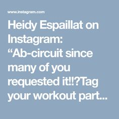 """Heidy Espaillat on Instagram: """"Ab-circuit since many of you requested it!!😉Tag your workout partner! 👯You can build your ab muscles through training, but remember that…"""""""