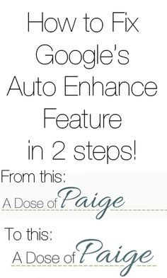 How To Fix Google's Auto Enhance Feature #Infographic #Google #BlogTips #Blogger