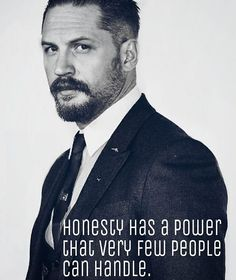 Tom Hardy and truth... great combination