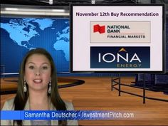 National Bank Financial has initiated coverage on Iona Energy, symbol INA on the TSX Venture Exchange. Analyst Amy Chang gives the company an outperform rating, and a12-month target of $1.00, a premium of 67% to the $0.60 price the day the report was issued.