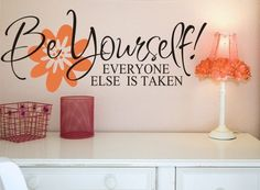 Be Yourself Vinyl Lettering - Vinyl Wall Art - Vinyl Decal Great for a teen girl bedroom or bathroom. $18.00, via Etsy. by mmonet