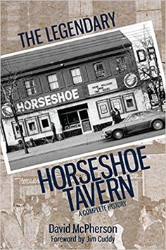 """Read """"The Legendary Horseshoe Tavern A Complete History"""" by David McPherson available from Rakuten Kobo. An """"authorized biography"""" of Toronto's legendary Horseshoe Tavern, written with the cooperation and support of the Tave. Reign In Blood, Steven Johnson, Robbie Robertson, Highway To Hell, Music Express, Award Winning Books, Concert Posters, History Books, Landscape Photos"""
