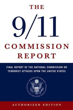 The 9/11 Commission Report: The Final Report of the National Commission on Terrorist Attacks upon the United States