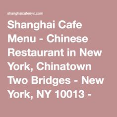 *Veg options for cheap in NYC!  Shanghai Cafe Menu - Chinese Restaurant in New York, Chinatown Two Bridges - New York, NY 10013 - (212) 966-3988