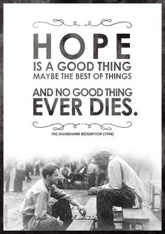 the shawshank redemption quote hope is a good thing be the   hope shawshank redemption movie poster typography
