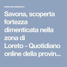Savona, scoperta fortezza dimenticata nella zona di Loreto-Quotidiano online della provincia di Savona