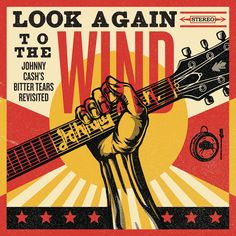 """Look Again to the Wind: Johnny Cash's Bitter Tears Revisited"" by various artists 