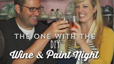 The One with the DIY Wine & Paint Night