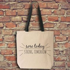 Sore Today, Canvas Tote, Canvas Tote Bag, Funny Tote Bag, Strong Tomorrow, Sore Today Bag, Funny Fitness Tote, Funny Fitness Tote, Gym Tote