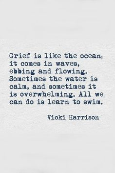 Grief Quote Round-up: grief quotes we love Learn to cope with daily life emotions. Great Quotes, Quotes To Live By, Me Quotes, Inspirational Quotes, Rip Dad Quotes, Daily Quotes, Bad Mood Quotes, Boyfriend Quotes, Crush Quotes