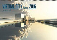 VIRTUAL CITY PLANER 2016 Wandkalender 2016 DIN A2 quer : Virtuelle Architektur - moderne Stadtansichten - ein moderner Wandkalender als Planer Geburtstagskalender, 14 Seiten: Amazon.de: Max Steinwald: Bücher