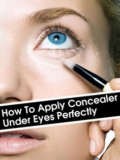How To Apply Concealer Under Eyes Perfectly