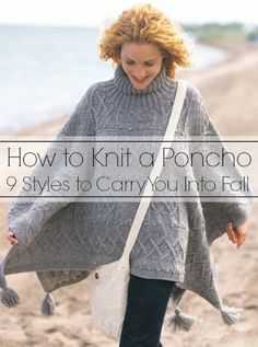Knit poncho patterns are not only some of my favorite knitting projects, they& also some of my favorite autumn accessories. Knitting a poncho gives you the satisfaction of a stylish and functional garment, yet doesn& pose as many of the difficulti Poncho Knitting Patterns, Loom Knitting, Knitting Stitches, Free Knitting, Poncho Patterns, Poncho With Sleeves, Knitted Cape, Knitted Shawls, Knit Or Crochet