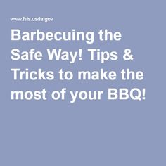 Barbecuing the Safe Way! Tips & Tricks to make the most of your BBQ!