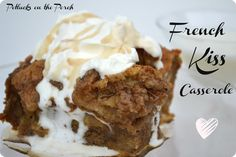 French Kiss Casserole (french toast breakfast casserole) -- Potlucks on the Porch