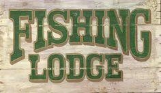 Fishing Lodge campy sign