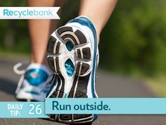Go for a morning run outside instead of using energy with your indoor machines. Great advice