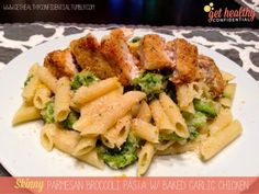 Skinny Parmesan Broccoli Pasta with Baked Garlic Chicken