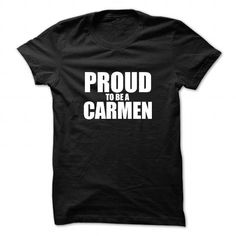 Awesome Tee Proud to be CARMEN Shirts & Tees