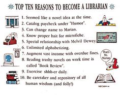 Top Ten reasons to become a librarian, which reason was yours?     by library_mistress, via Flickr