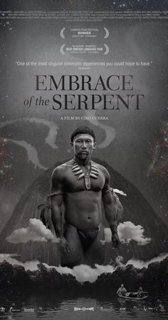 Directed by Ciro Guerra.  With Nilbio Torres, Jan Bijvoet, Antonio Bolivar, Brionne Davis. The story of the relationship between Karamakate, an Amazonian shaman and last survivor of his people, and two scientists who work together over the course of 40 years to search the Amazon for a sacred healing plant.
